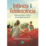 Infância e Adolescência - Manual para Pais e Evangelizadores (LEIA NOTA EXPLICATIVA ABAIXO)
