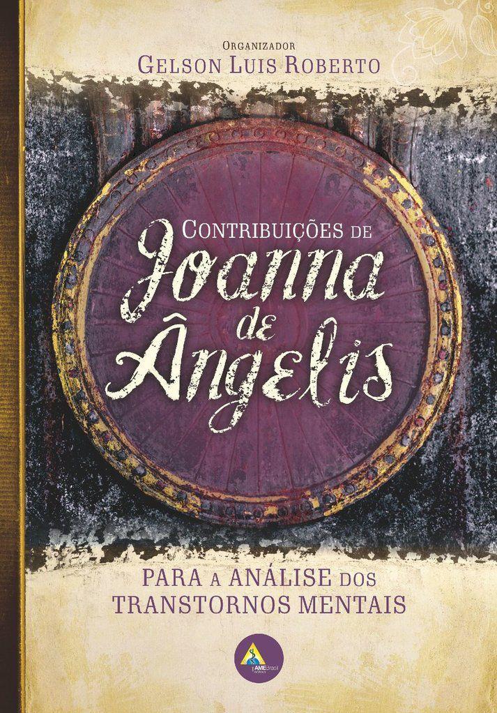 Contribuições de Joanna de Ângelis - Para a análise dos transtornos mentais  - AME-BRASIL