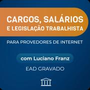 Curso Cargos, Salários e Legislação Trabalhista com Luciano Franz - GRAVADO