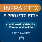 Curso Infra FTTX e Projeto FTTH com Eduardo Vidaletti e Fernando Morellato  - GRAVADO