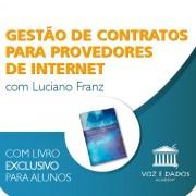 Gestão de Contratos para Provedores de Internet - com Luciano Franz