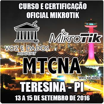 Teresina - PI - Curso e Certifica��o Oficial Mikrotik - MTCNA