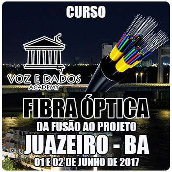 Juazeiro - BA - Curso Fibra Óptica: da Fusão ao Projeto