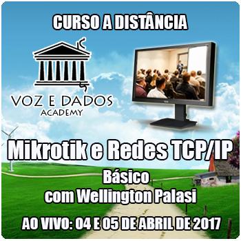Curso a Distância - Mikrotik e Redes TCP/IP Básico - Ao Vivo em 04 e 05-04-2017