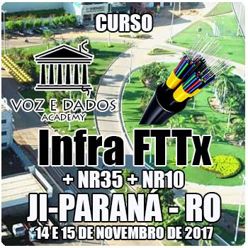Ji-Paraná - RO - Curso Infra FTTx + NR35 + NR10  - Voz e Dados