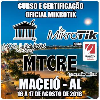 Maceió - AL - Curso e Certificação Oficial Mikrotik - MTCRE  - Voz e Dados