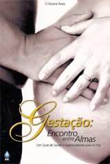 DVD Gestação: Encontro entre Almas  - Loja AMESP