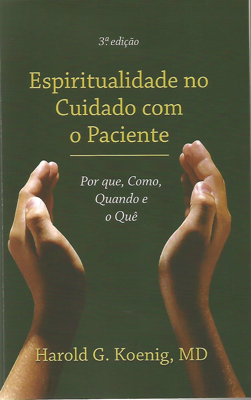 Livro: Espiritualidade no Cuidado Com o Paciente 3ª edição  - Loja AMESP