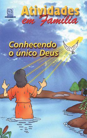 01 - CONHECENDO O ÚNICO DEUS - Atividade em Família  - Letra do Céu