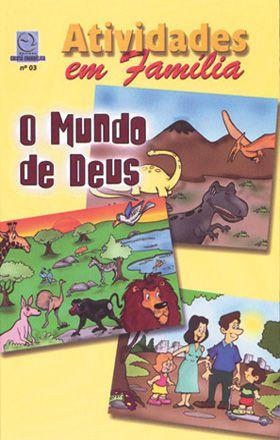 03 - O MUNDO DE DEUS - Atividade em Família