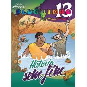 PLUGUINHO 13 - HISTÓRIA SEM FIM - Revista do Aluno