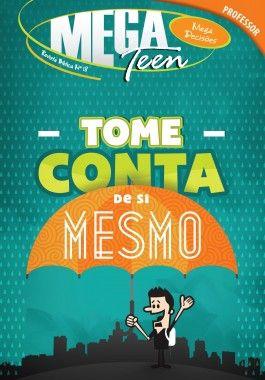 18 - TOME CONTA DE SI MESMO - Guia do Professor