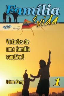 FV 1 – Virtudes de Uma Família Saudável   - Letra do Céu