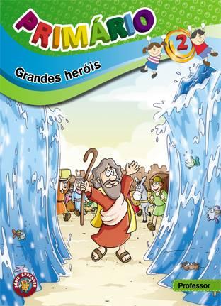 PRIMÁRIO 2 - Dois grandes heróis - Professor  - Letra do Céu