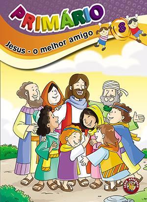 PRIMÁRIO 8 - Jesus, o melhor amigo - Aluno  - Letra do Céu