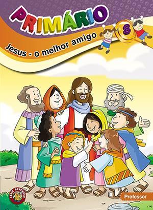 PRIMÁRIO 8 - Jesus, o melhor amigo - Professor  - Letra do Céu