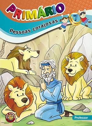 PRIMÁRIO 7 - Pessoas corajosas - Professor  - Letra do Céu