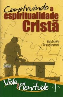 VP 1 – Construindo a Espiritualidade Cristã  - Letra do Céu