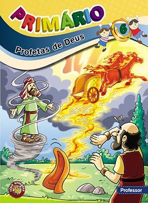 PRIMÁRIO 6 - Profetas de Deus - Professor  - Letra do Céu