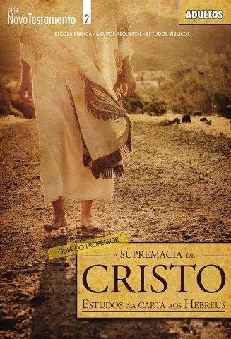 A supremacia de Cristo - Professor  - Letra do Céu