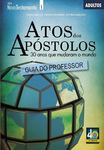 Atos dos Apóstolos - 30 anos que mudaram o mundo - Professor  - Letra do Céu