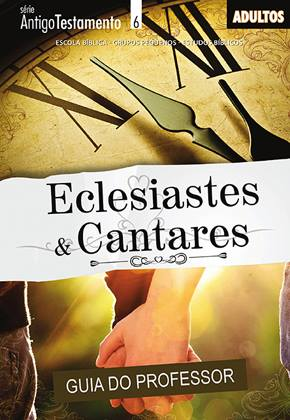 Eclesiastes e Cantares - Professor  - Letra do Céu