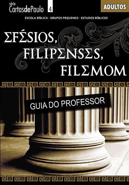 Efésios Filipenses Filemom - Professor  - Letra do Céu