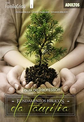 Fundamentos bíblicos da família - Professor  - Letra do Céu