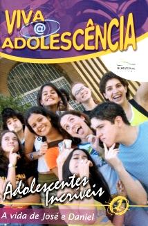 VA 1 – Adolescentes Incríveis: A vida de José e Daniel  - Letra do Céu