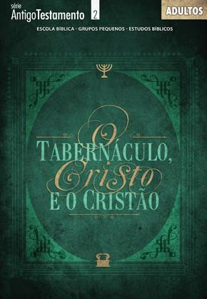 O tabernáculo Cisto e o cristão - Aluno  - Letra do Céu