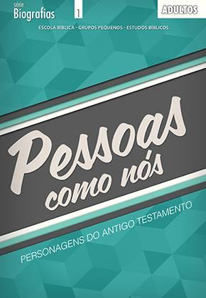 Pessoas como nós - Personagens do Antigo Testamento - Aluno