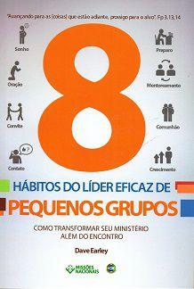 8 Hábitos do Líder Eficaz de Pequenos Grupos