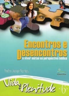 VP 6 – Encontros e Desencontros