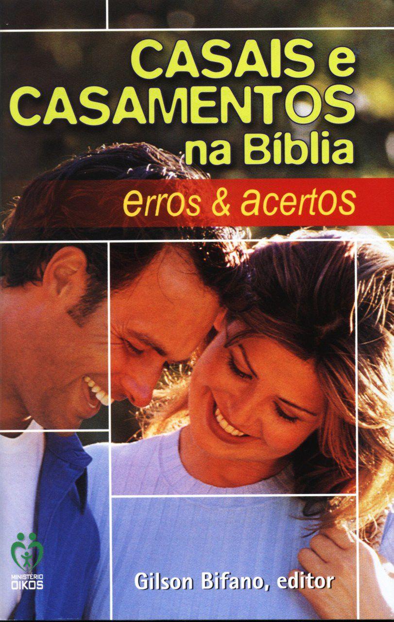 Casais e Casamentos na Bíblia - Erros e acertos  - Letra do Céu