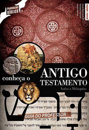 CONHEÇA O ANTIGO TESTAMENTO VOL.2 - Isaías a Malaquias - Professor