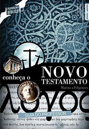 CONHEÇA O NOVO TESTAMENTO VOL.1 - Mateus a Filipenses - Professor