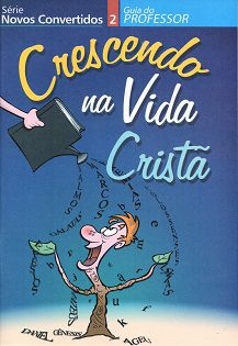 Crescendo na Vida Cristã - Guia do Professor