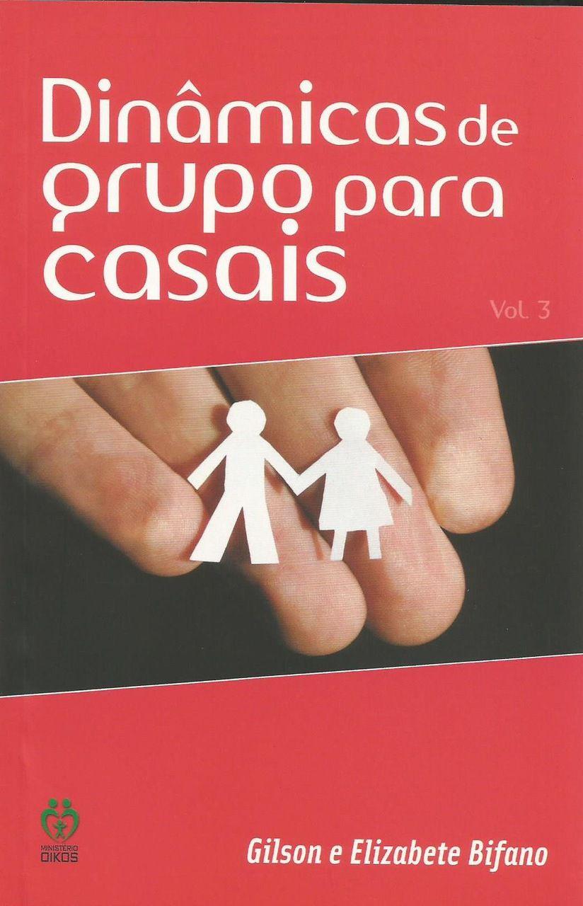 Dinâmica de Grupo para Casais - Vol 3