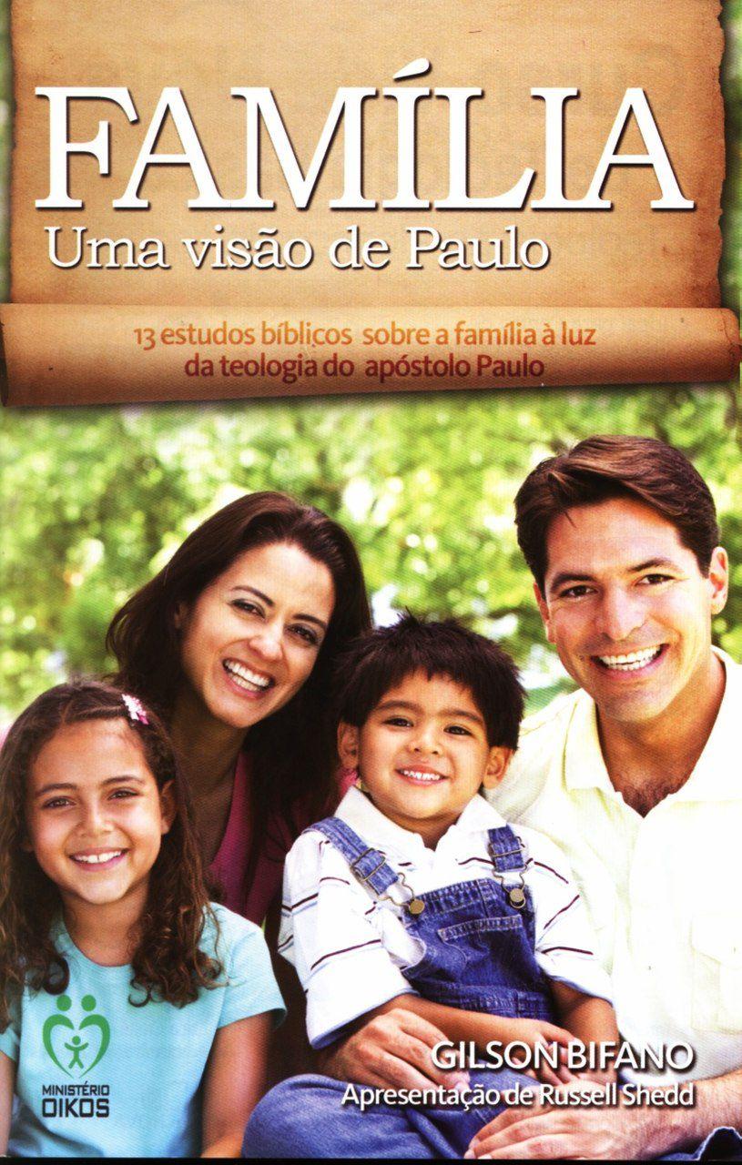 Família, uma visão Paulo  - Letra do Céu
