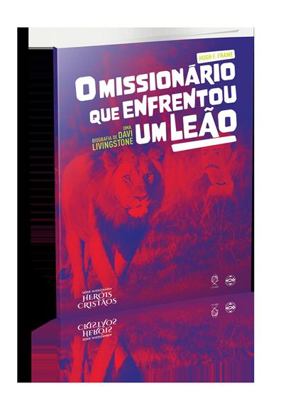 O Missionário que Enfrentou um Leão - Biografia