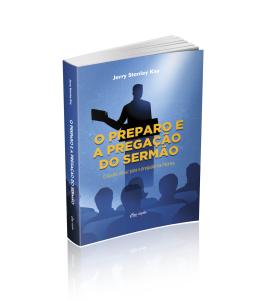 O Preparo e a Pregação do Sermão