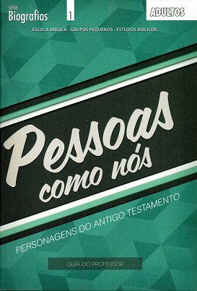 Pessoas como nós - Personagens do Antigo Testamento - Professor