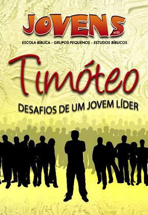 Jovens 21 - Timóteo, Desafios de um Jovem Líder - Aluno  - Letra do Céu