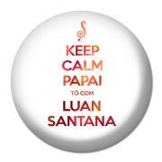 Button Luan Santana Keep Calm Papai