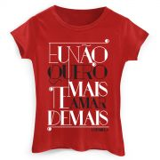 Camiseta Feminina Ludmilla Te Amar Demais