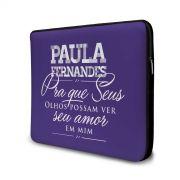 Capa para Notebook Paula Fernandes Pra Que Seus Olhos Possam Ver