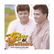 CD Cezar & Paulinho Voc� Marcou Pra Mim