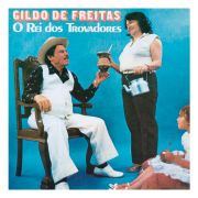 CD Gildo De Freitas O Rei Dos Trovadores