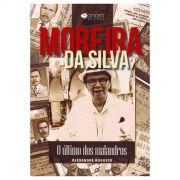 Livro Moreira da Silva o Ultimo dos Malandros