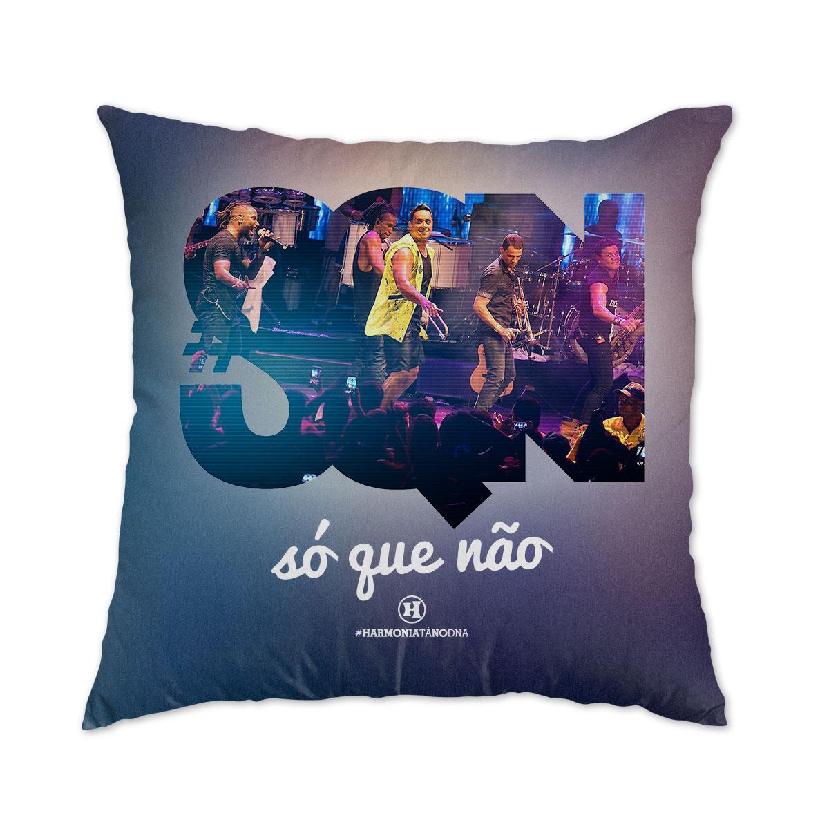 Almofada Harmonia do Samba Só que Não